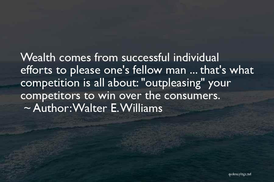 The Best Man Win Quotes By Walter E. Williams