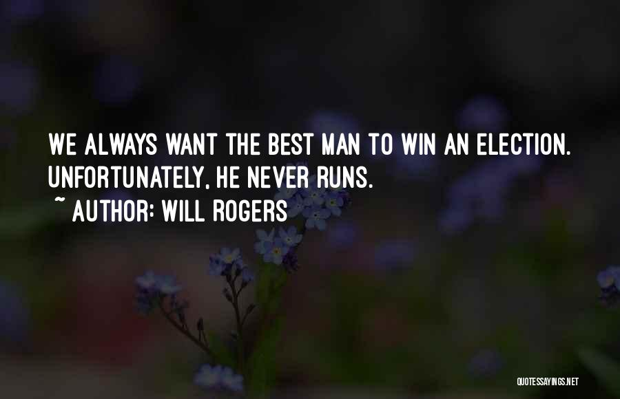 The Best Man Win Quotes By Will Rogers