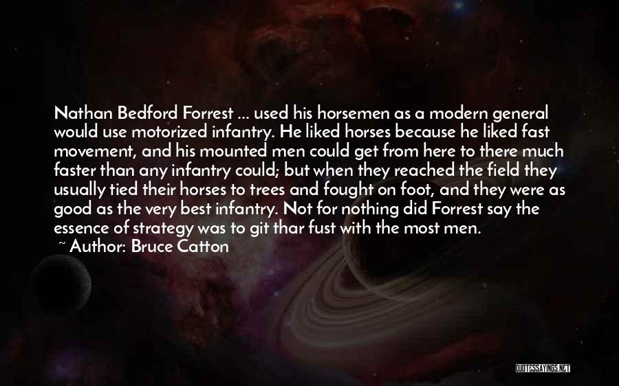 The Best Modern Quotes By Bruce Catton