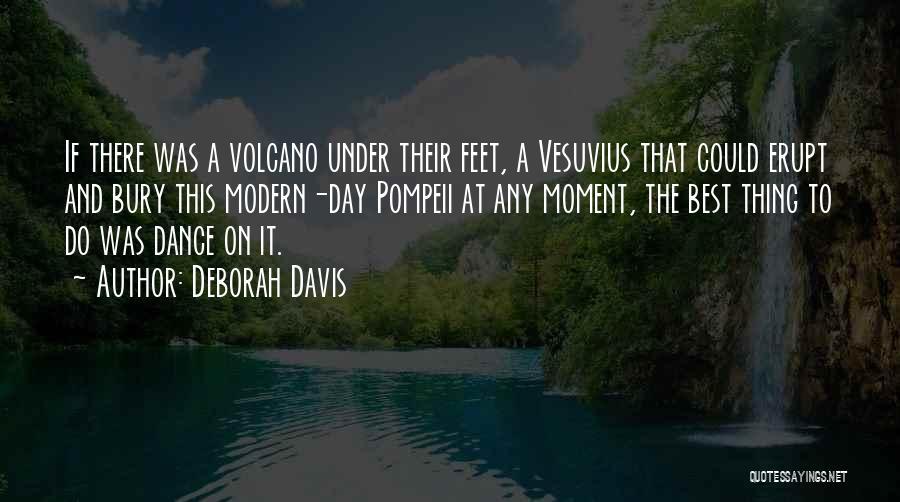 The Best Modern Quotes By Deborah Davis