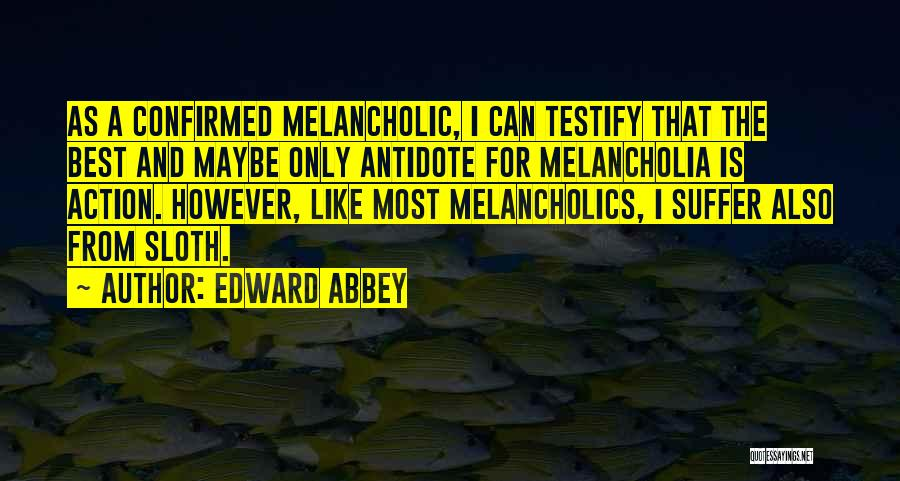 The Best Modern Quotes By Edward Abbey