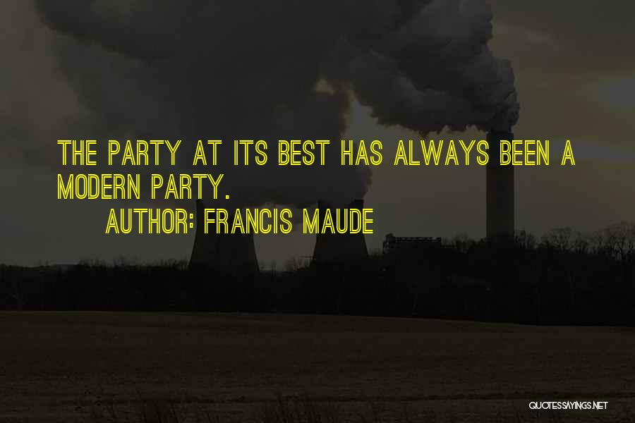 The Best Modern Quotes By Francis Maude