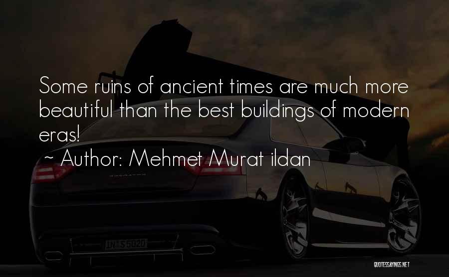 The Best Modern Quotes By Mehmet Murat Ildan