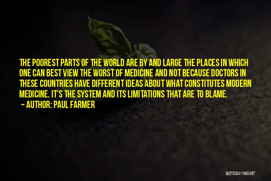 The Best Modern Quotes By Paul Farmer
