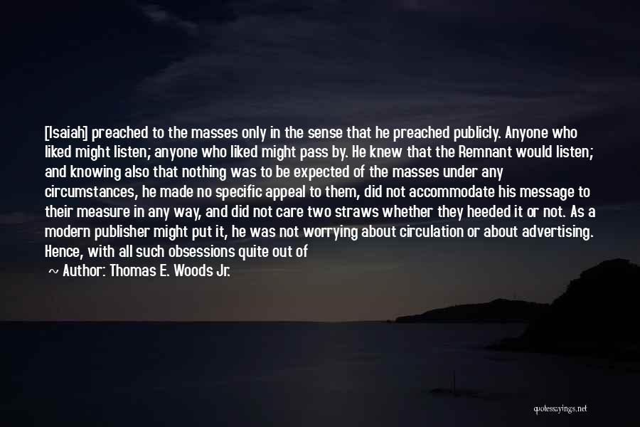 The Best Modern Quotes By Thomas E. Woods Jr.
