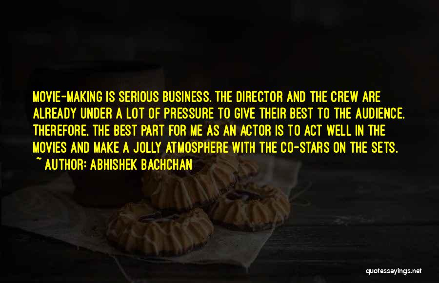 The Best Movie Quotes By Abhishek Bachchan