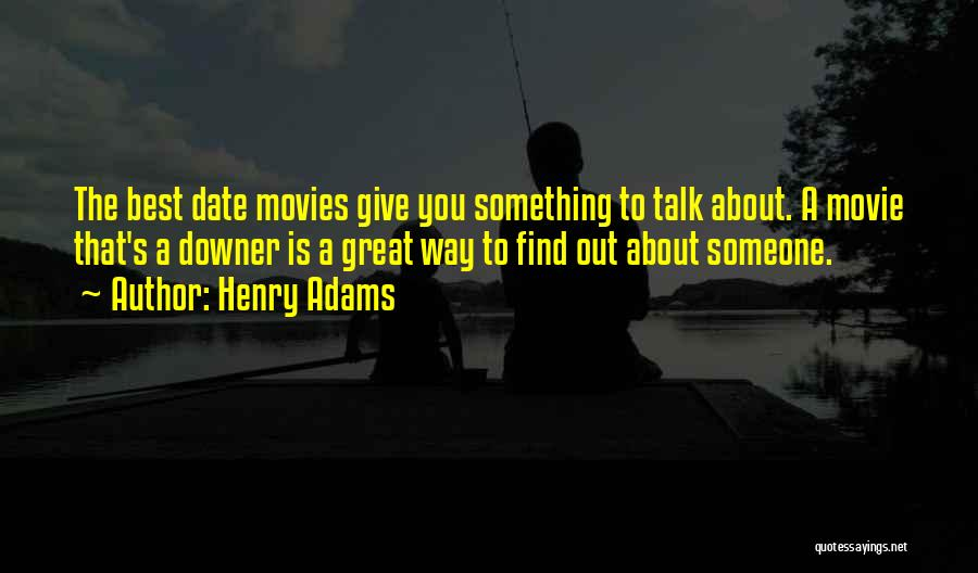 The Best Movie Quotes By Henry Adams