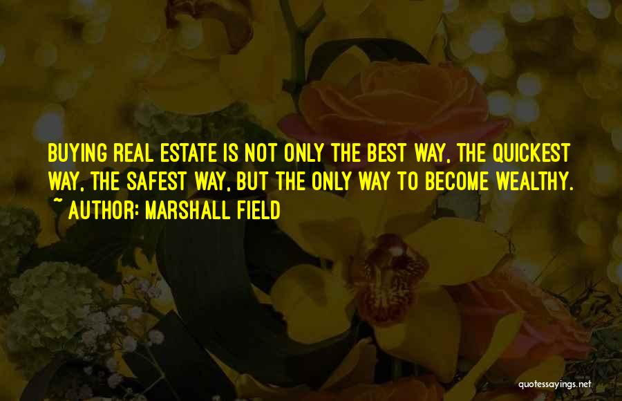 Top 60 The Best Real Estate Quotes & Sayings