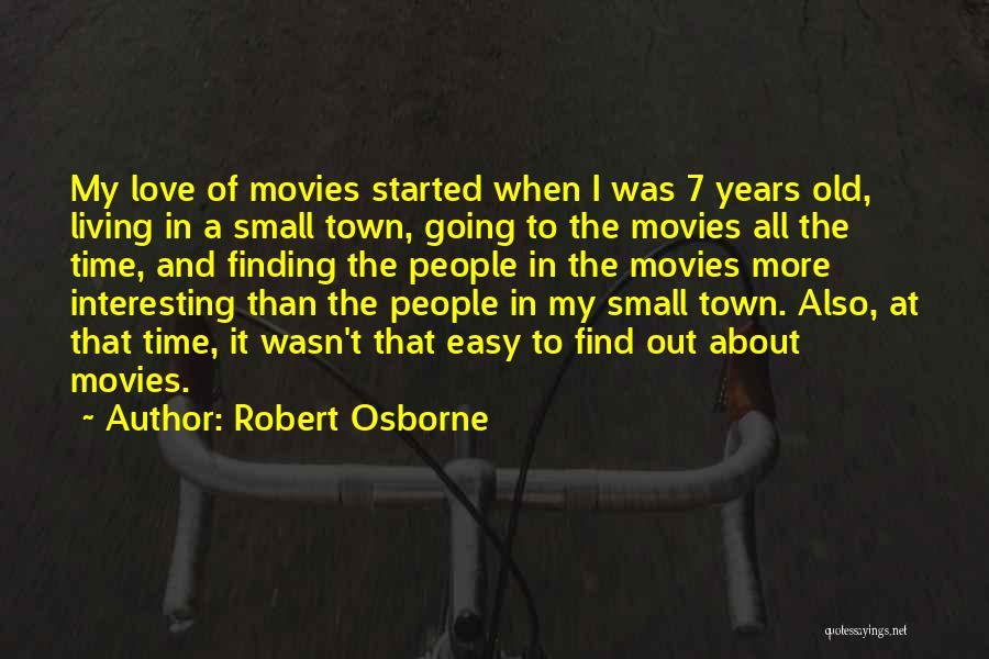 The Best Thing About Living In A Small Town Quotes By Robert Osborne