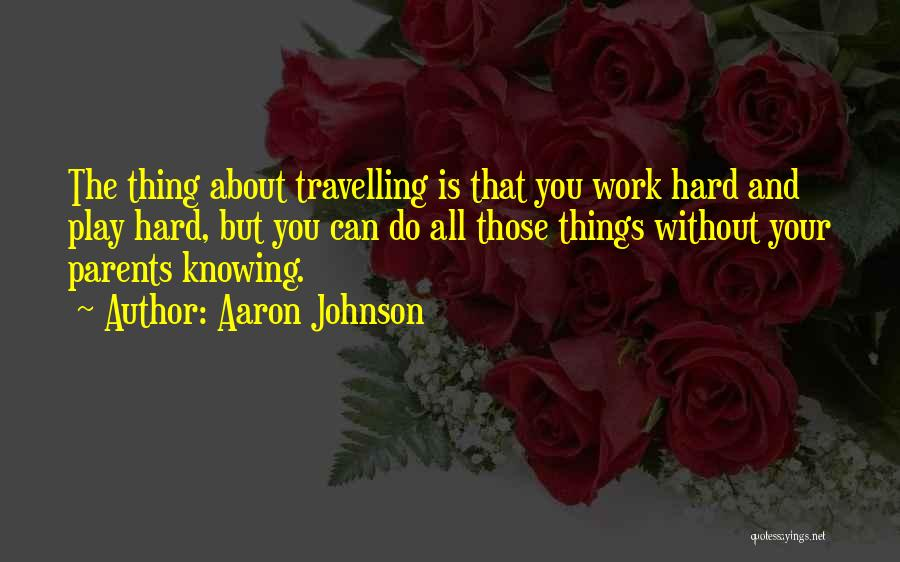 The Best Thing About Travelling Quotes By Aaron Johnson