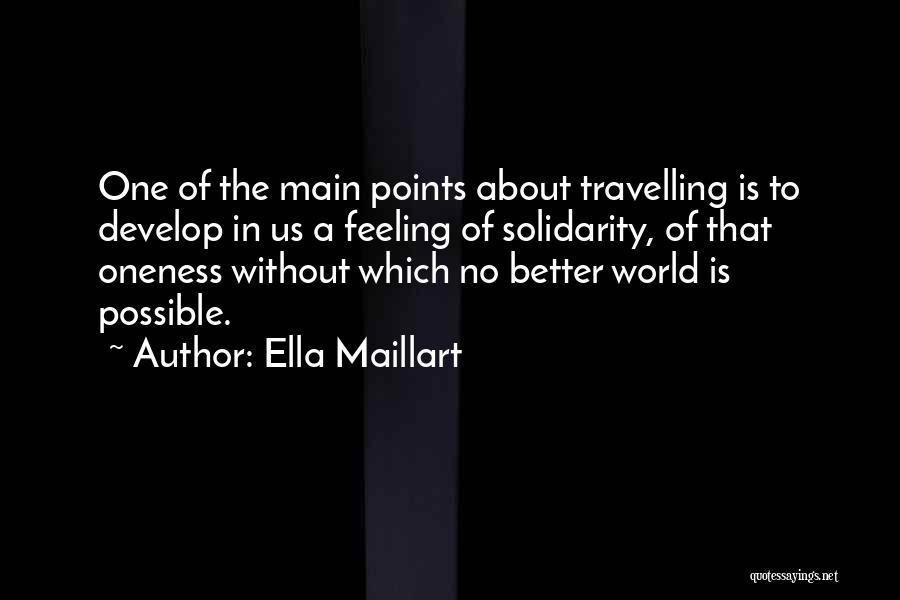 The Best Thing About Travelling Quotes By Ella Maillart