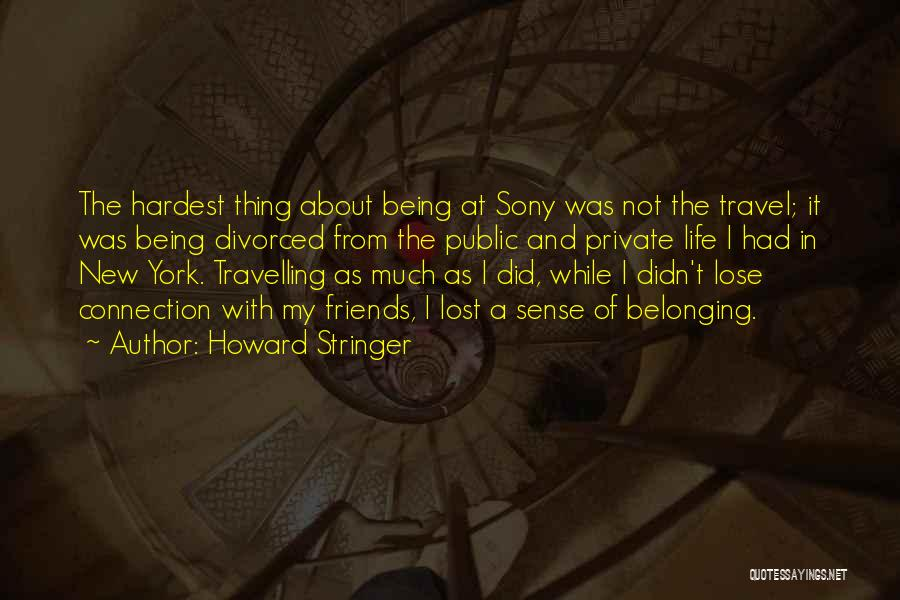 The Best Thing About Travelling Quotes By Howard Stringer