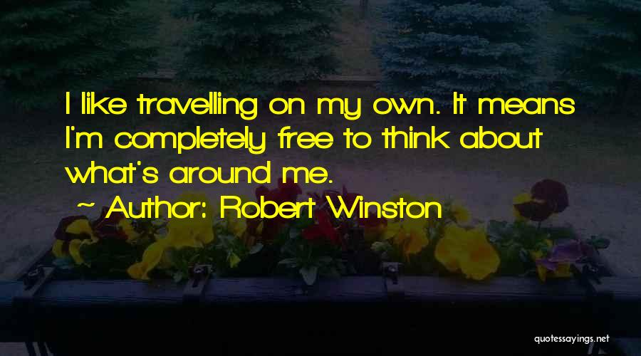 The Best Thing About Travelling Quotes By Robert Winston