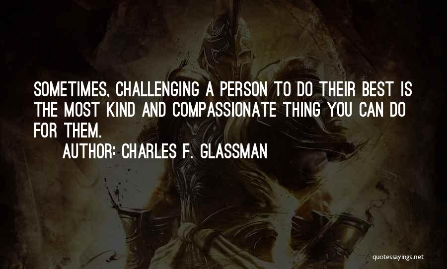 The Best Thing Is You Quotes By Charles F. Glassman