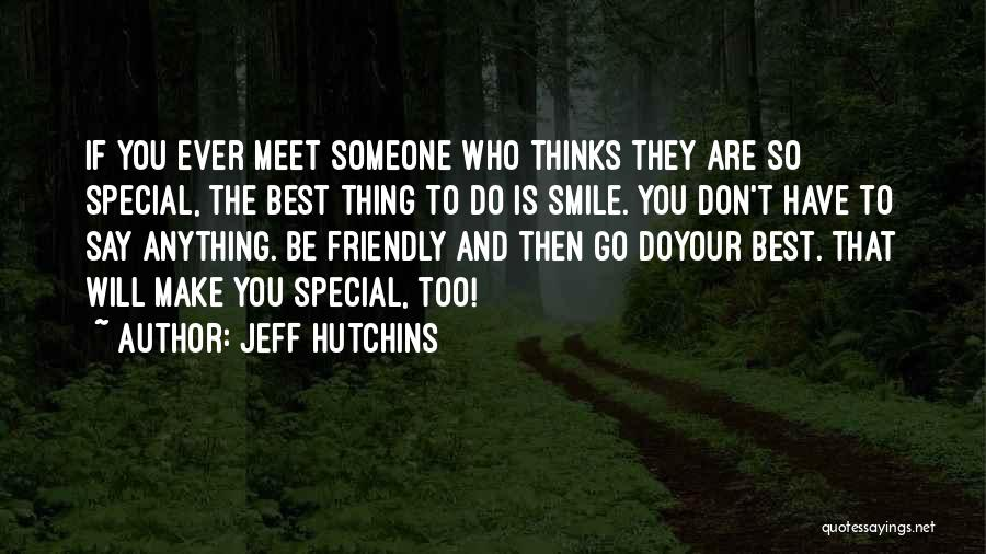 The Best Thing Is You Quotes By Jeff Hutchins