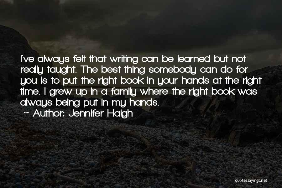 The Best Thing Is You Quotes By Jennifer Haigh