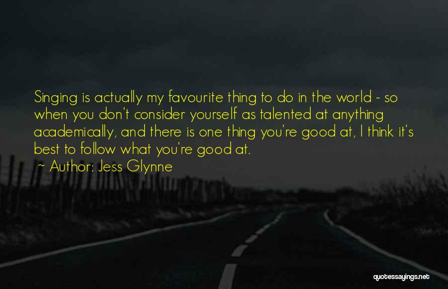 The Best Thing Is You Quotes By Jess Glynne
