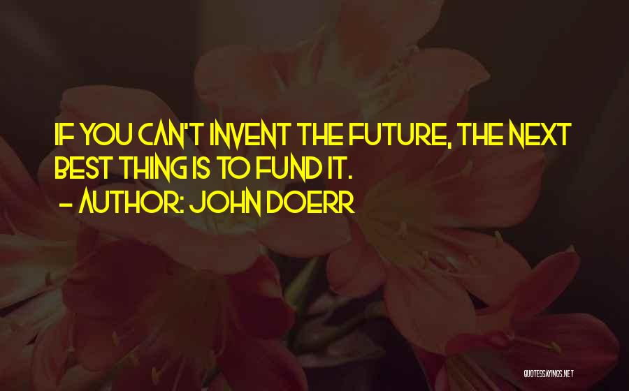 The Best Thing Is You Quotes By John Doerr