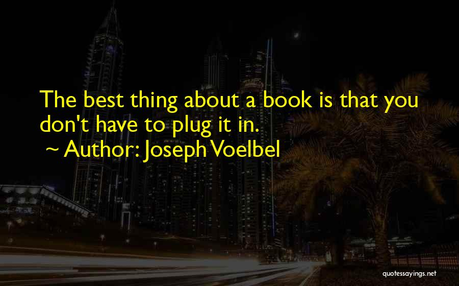 The Best Thing Is You Quotes By Joseph Voelbel