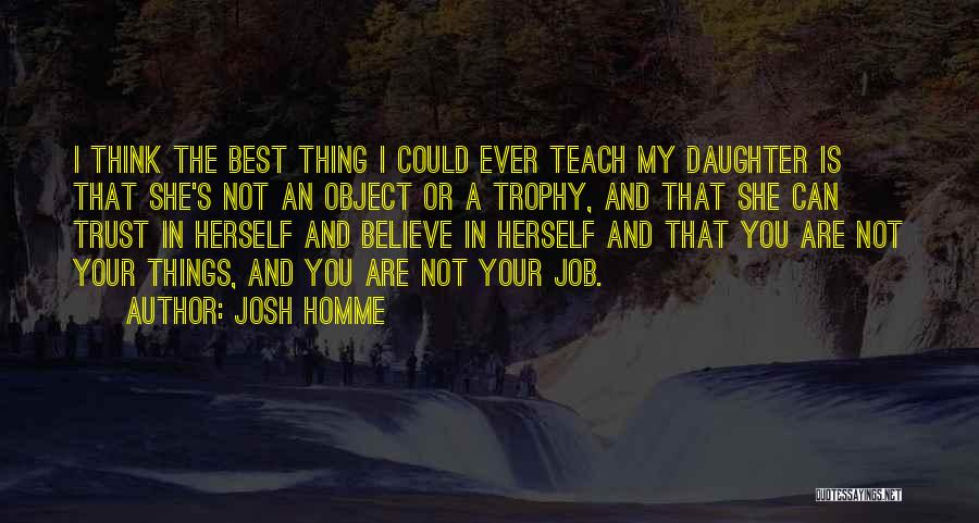 The Best Thing Is You Quotes By Josh Homme