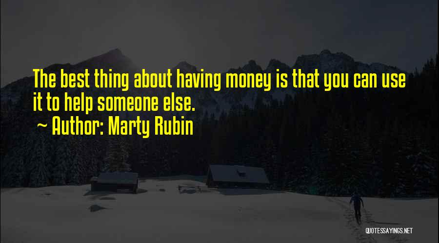 The Best Thing Is You Quotes By Marty Rubin