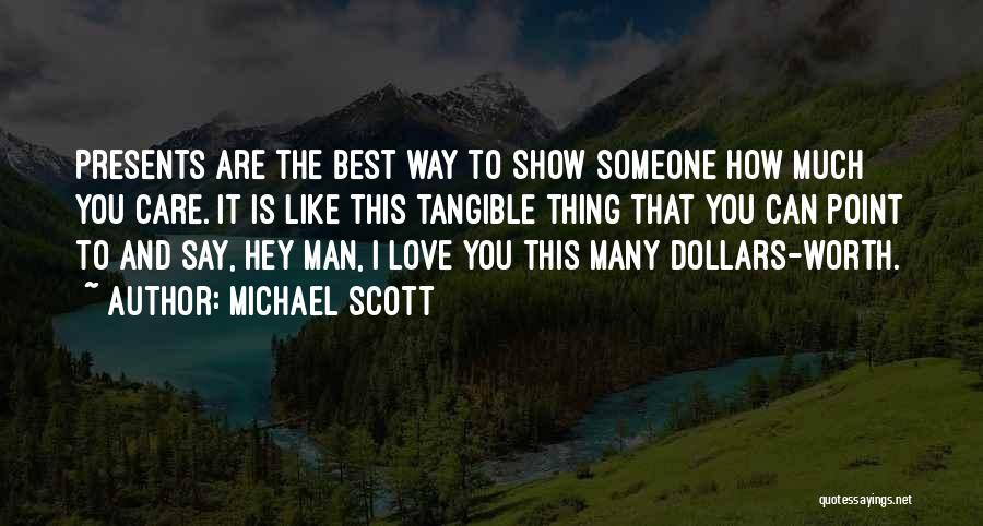 The Best Thing Is You Quotes By Michael Scott