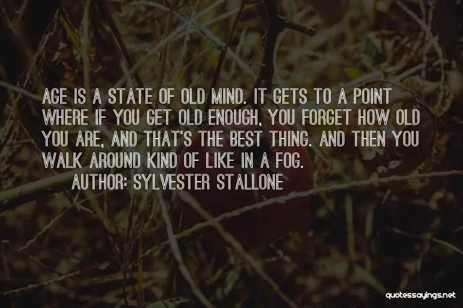 The Best Thing Is You Quotes By Sylvester Stallone