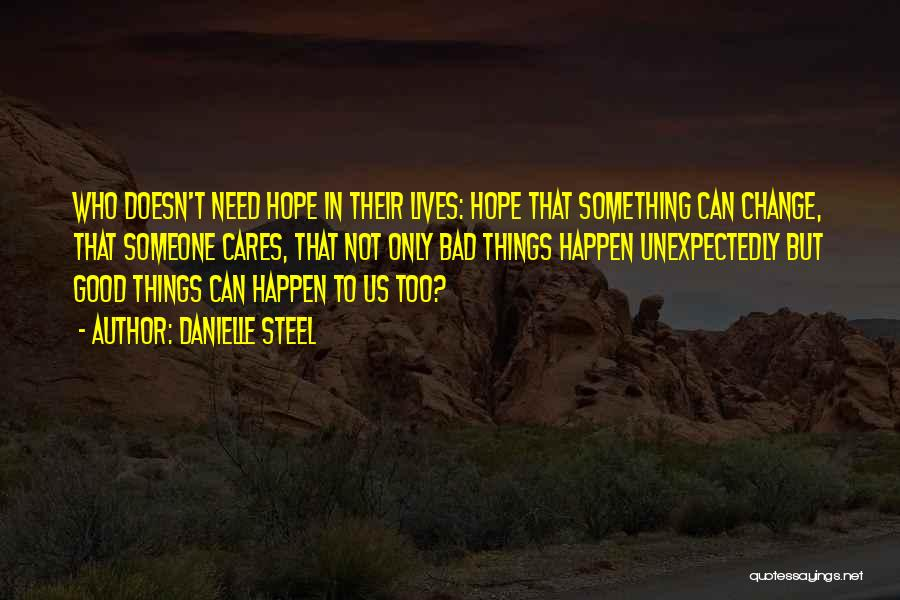 The Best Things Happen Unexpectedly Quotes By Danielle Steel