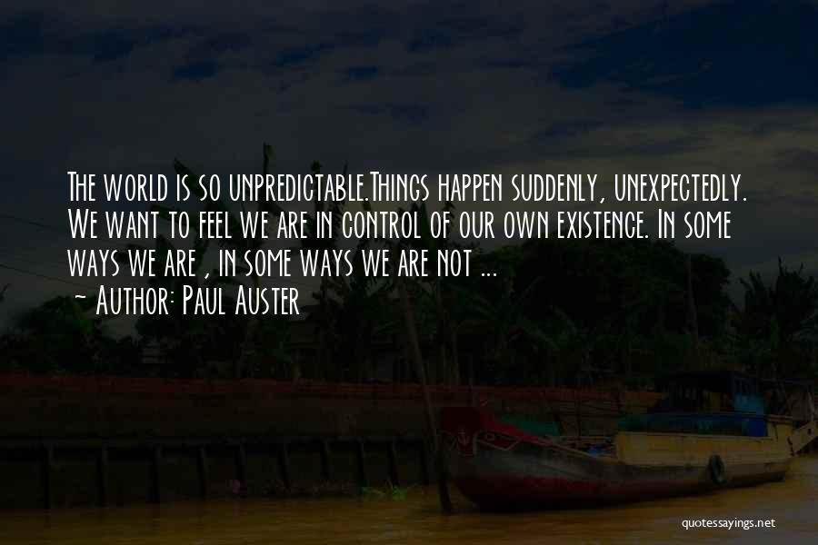 The Best Things Happen Unexpectedly Quotes By Paul Auster