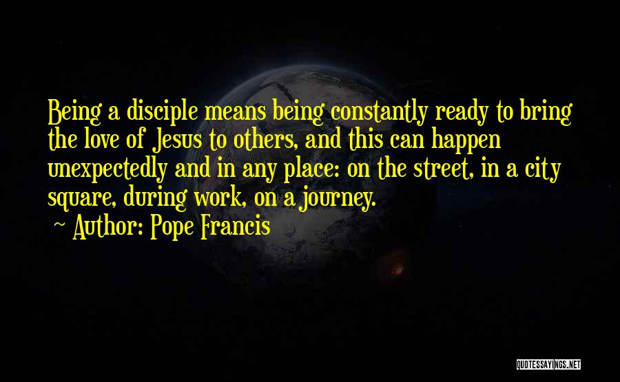 The Best Things Happen Unexpectedly Quotes By Pope Francis