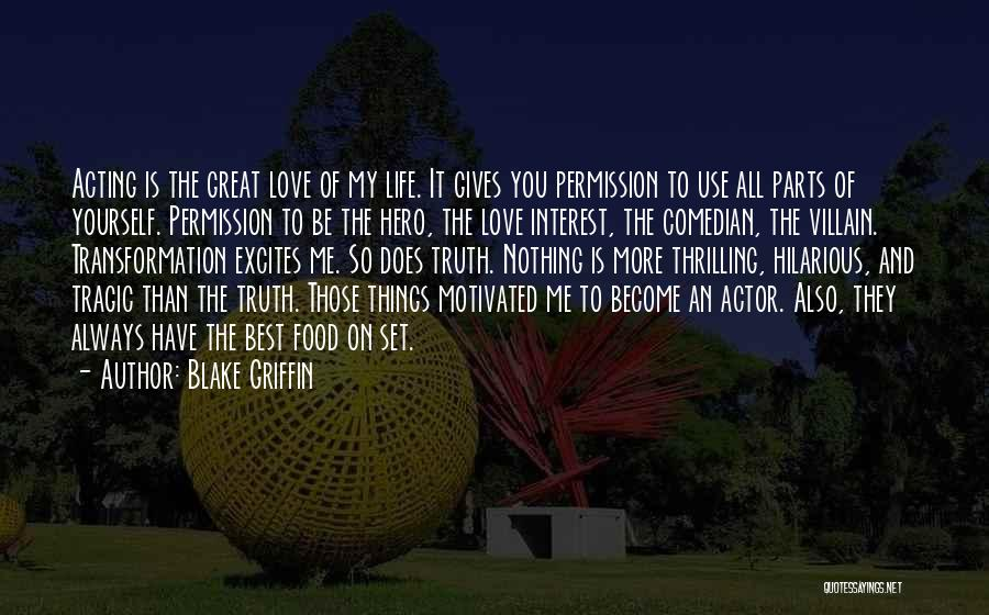 The Best Things Life Quotes By Blake Griffin