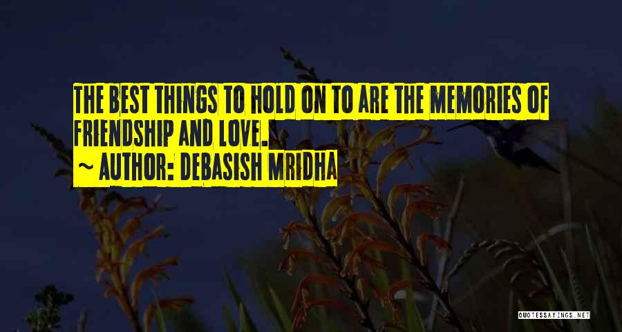 The Best Things Life Quotes By Debasish Mridha