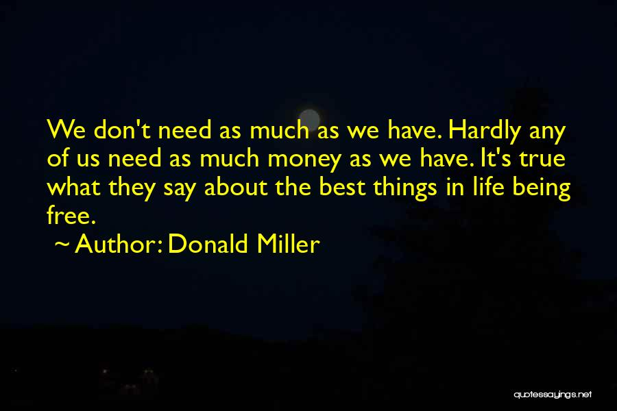 The Best Things Life Quotes By Donald Miller