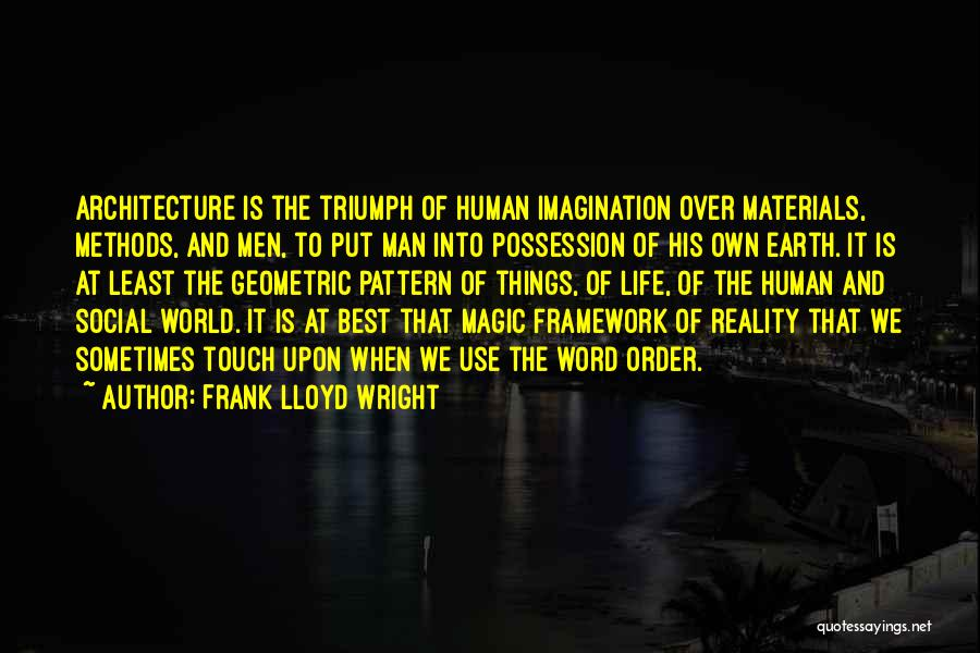 The Best Things Life Quotes By Frank Lloyd Wright