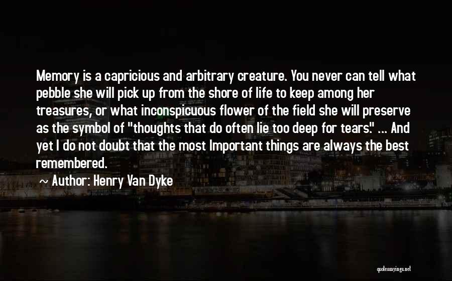 The Best Things Life Quotes By Henry Van Dyke