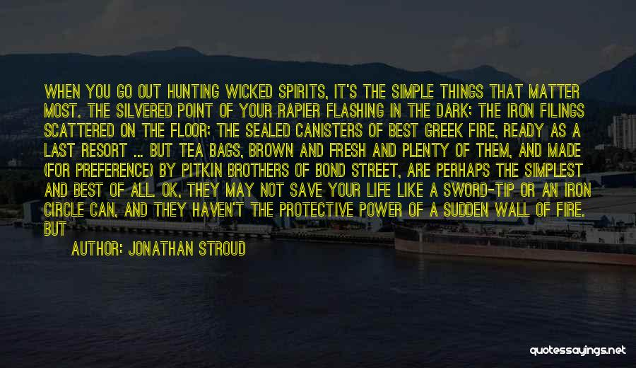 The Best Things Life Quotes By Jonathan Stroud