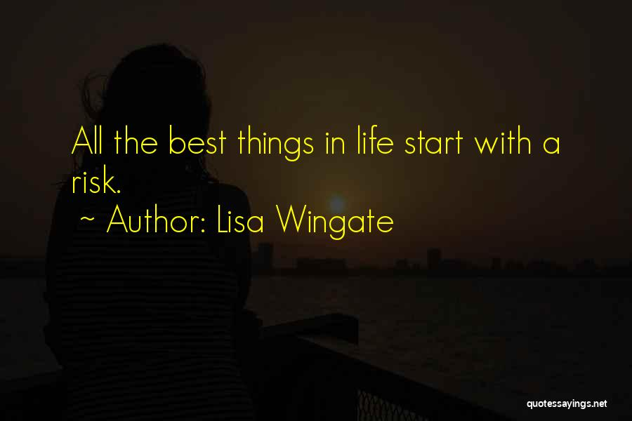 The Best Things Life Quotes By Lisa Wingate