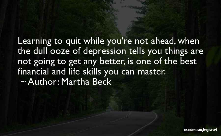 The Best Things Life Quotes By Martha Beck