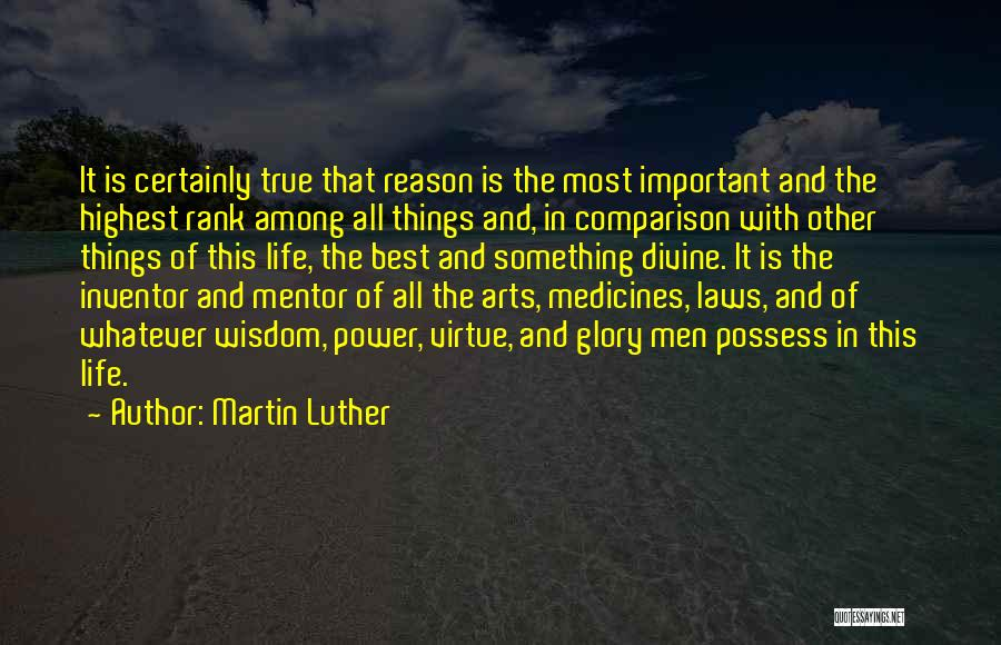 The Best Things Life Quotes By Martin Luther