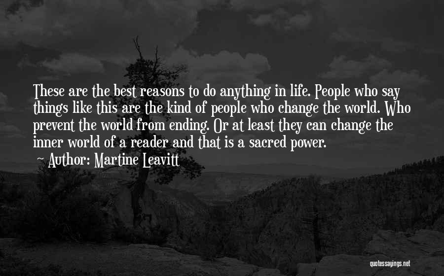 The Best Things Life Quotes By Martine Leavitt