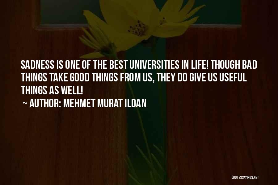 The Best Things Life Quotes By Mehmet Murat Ildan