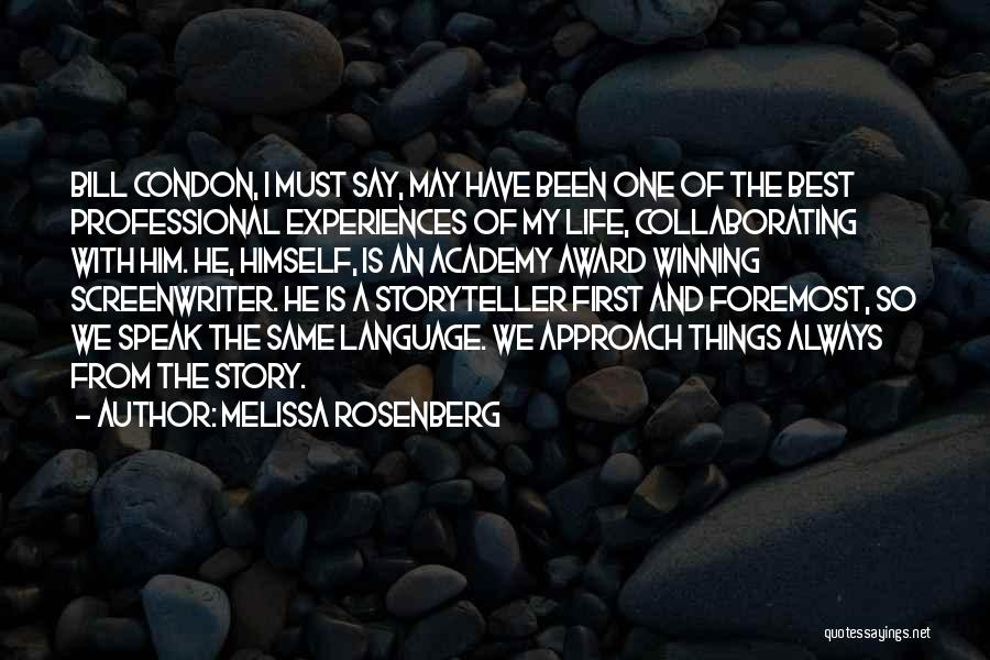 The Best Things Life Quotes By Melissa Rosenberg