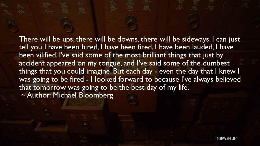 The Best Things Life Quotes By Michael Bloomberg