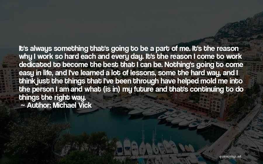 The Best Things Life Quotes By Michael Vick