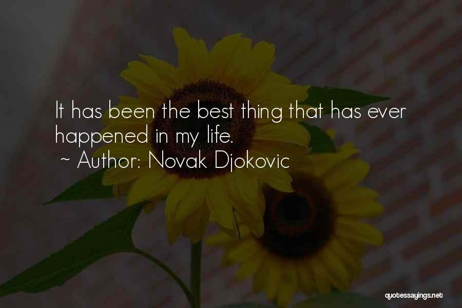 The Best Things Life Quotes By Novak Djokovic