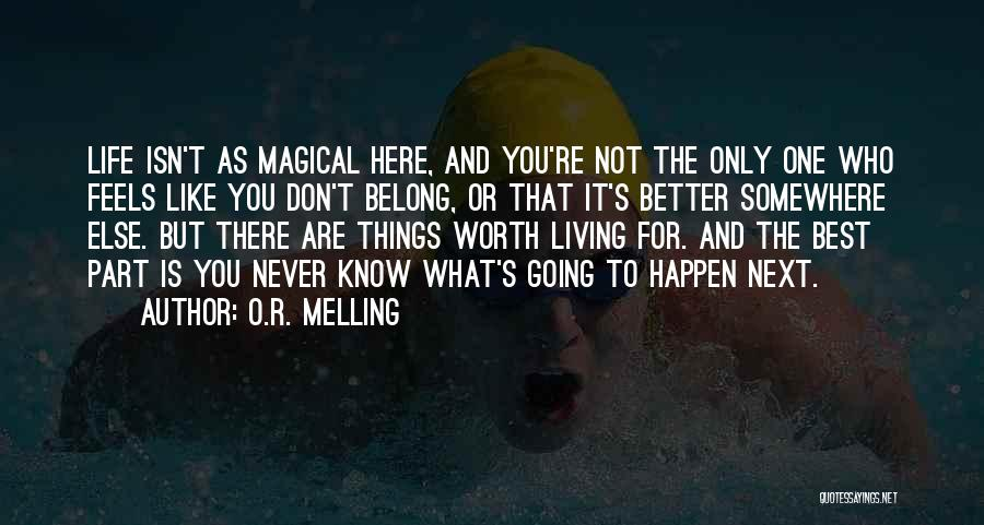 The Best Things Life Quotes By O.R. Melling