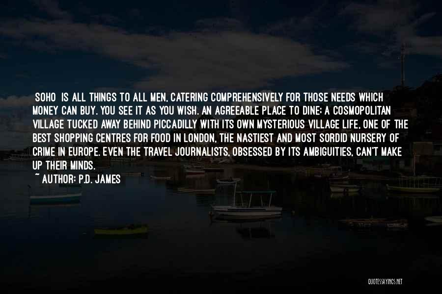 The Best Things Life Quotes By P.D. James