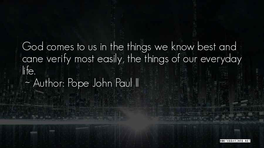 The Best Things Life Quotes By Pope John Paul II