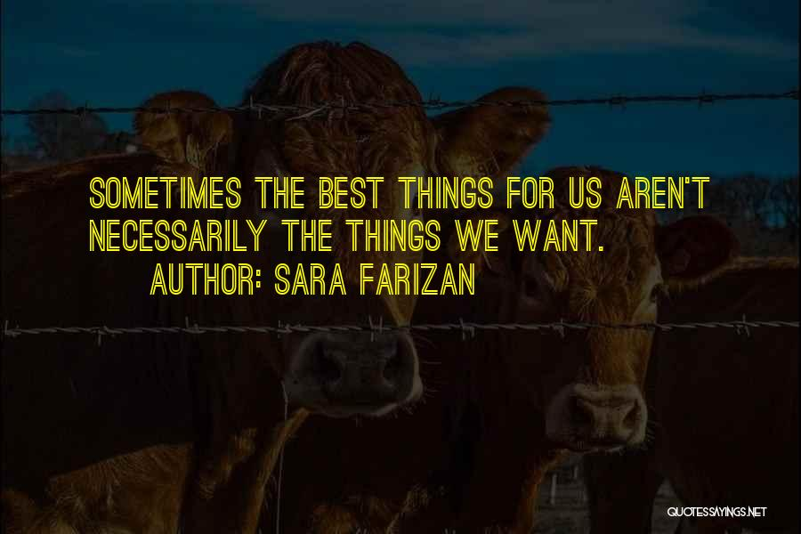 The Best Things Life Quotes By Sara Farizan