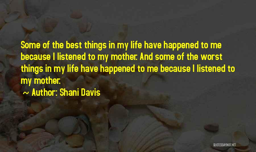 The Best Things Life Quotes By Shani Davis